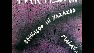 PARTISAN - BOOGALOO IN YAZAZOO 1985.wmv