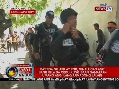 SONA: AFP at PNP, ginalugad ang isang isla sa Cebu kung saan namataan ang ilang armadaong lalaki