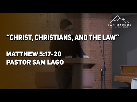 """Christ, Christians, and the Law"" - Matthew 6:1-4 / Pastor Sam Lagos"