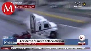 Graban accidente en coahuila durante enlace en vivo