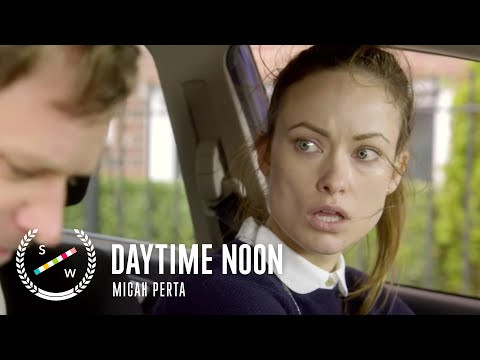 DAYTIME NOON  Comedy Short Film starring Olivia Wilde