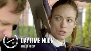 DAYTIME NOON - Comedy Short Film starring Olivia Wilde