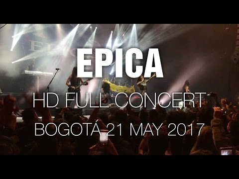 Epica [HD Full Concert] @ Bogotá 21 May 2017