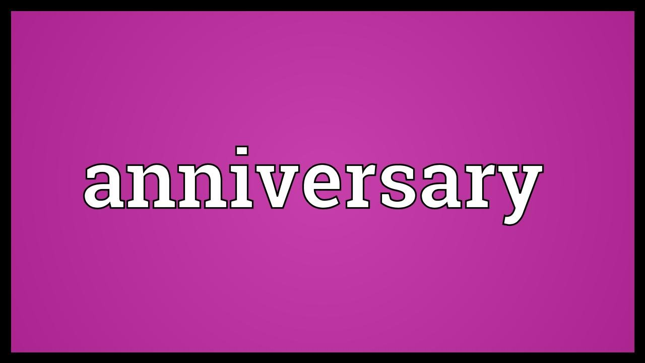 Anniversary Meaning Youtube