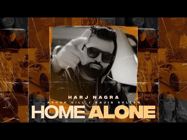 Home Alone (Full Video) Harj Nagra | Ashok Gill | Rajia Sultan | Latest Punjabi Song 2021