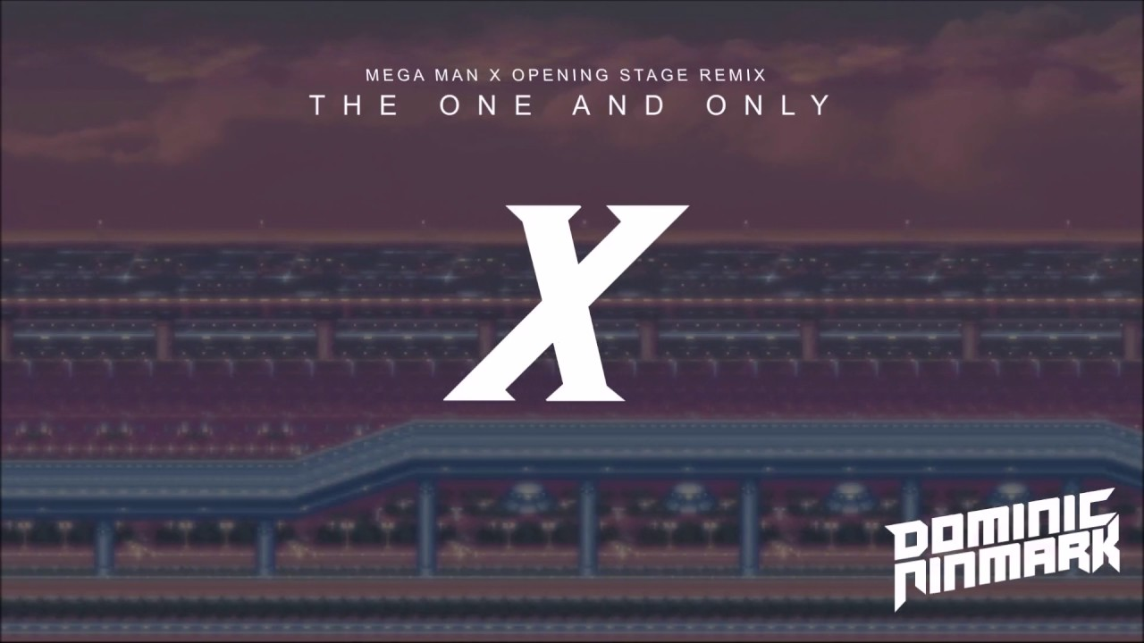 neues Hoch bester Lieferant Bestbewertet authentisch The One And Only - (Mega Man X Opening Stage Remix)