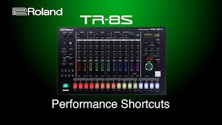 Roland - TR-8S - Performance Shortcuts