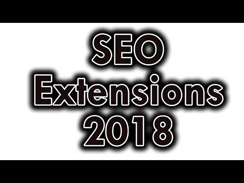 SEO Extensions : Top 10 Actionable Google Chrome Extensions For Search Engine Optimization In (2018)