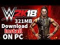 (321MB) How To Download & Install WWE 2K18 on PC Just In 321MB 100% Working With Proof