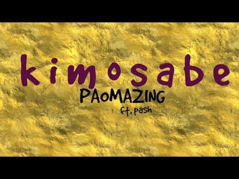 Paomazing  Kimosabe feat Pash