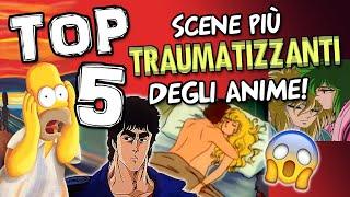 Top 5 scene traumatizzanti degli anime!