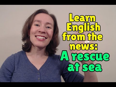Learn English from the News: A Rescue at Sea