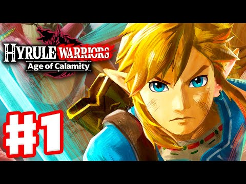 Hyrule Warriors: Age of Calamity - Gameplay Walkthrough Part 1 - The Battle of Hyrule Field!
