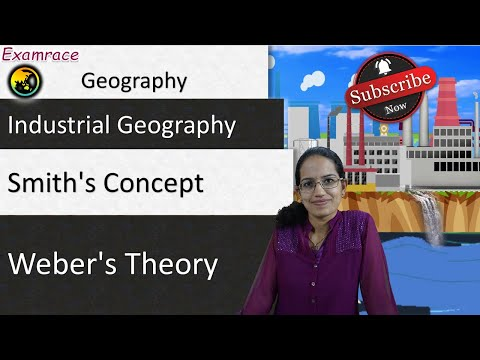 Weber's Industrial Location Theory & Smith's Concept: Fundamentals of Geography