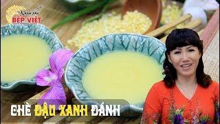 Cách nấu Chè Đậu Xanh đánh đơn giản mà ngon khó cưỡng - Cô Hiền Minh | Khám Phá Bếp Việt