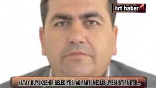 AK PARTİ MECLİS ÜYESİ İSTİFA ETTİ