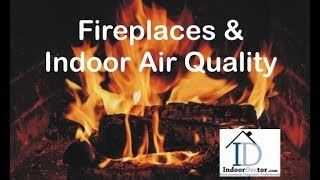 Fireplaces & Indoor Air Quality by IndoorDoctor