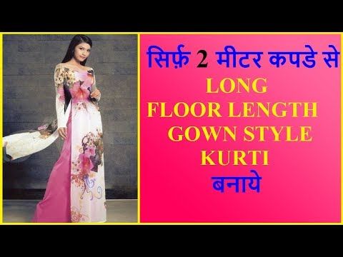 INDO WESTERN KURTI CUTTING AND STITCHING /  FLOOR / ANKLE LENGTH  KURTI WITH JUST 2 METER FABRIC