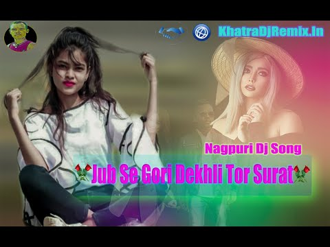 25-12-2018 New nagpuri song 2018 dj remix // Jab se Gori Dekhli Tor Surat Mix By Dj Sarna Totadih