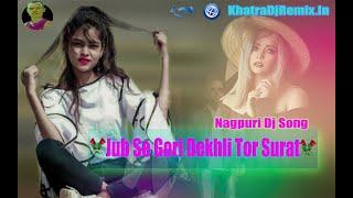 25-12-2018 New nagpuri song 2018 dj remix // Jab se Gori Dekhli Tor Surat Mix By Dj Sarna Totadih