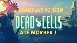 Deadcells | Os desafios em Torres | Gameplay pc
