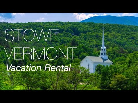 Stowe, Vermont Vacation Rental