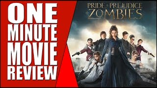 19th Century Zombie Fun! - Pride & Prejudice & Zombies - One Minute Movie Review