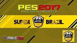 PATCH SUPER BRAZIL 2.0 - PES 2017