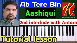 Ab Tere Bin jee lenge hum, tutorial, keyboard cover.| 2nd interlude with antara | part - 3