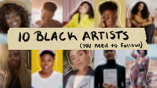 10 Black artists you *need* to follow