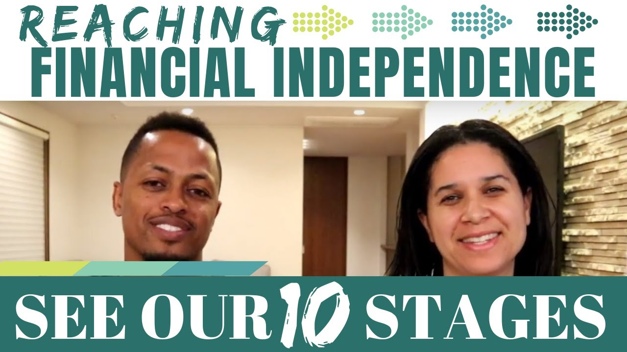 Reaching Financial Independence: See Our Ten Stages