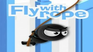 FLY WITH ROPE WALKTHROUGH | RAGDOLL GAMES