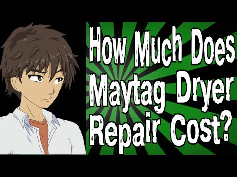 How Much Does Maytag Dryer Repair Cost?