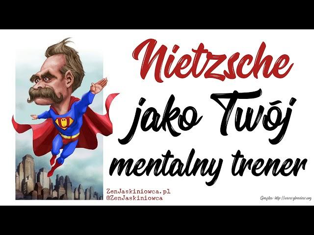 NIETZSCHE jako Twój mentalny trener - Rafal Mazur ZenJaskiniowca.pl