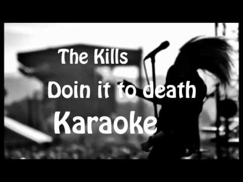 The Kills - Doing it to death Karaoke