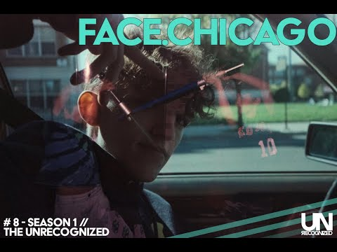 the unrecognized - #8 - pave the way - face.chicago
