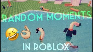 random moments in roblox
