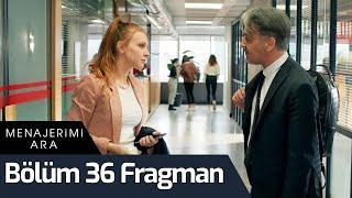 Menajerimi Ara 36. Bölüm Fragman