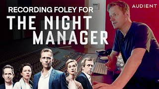 Recording Foley Sound Effects for 'The Night Manager'