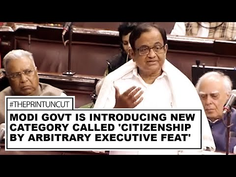 Modi govt introducing new category called citizenship by arbitrary executive feat : P Chidambaram