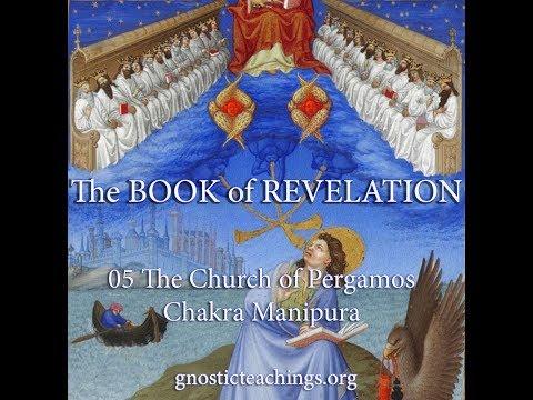 Book of Revelation 05 The Church of Pergamos   Chakra Manipura