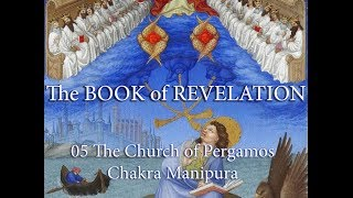 Book of Revelation 05 The Church of Pergamos   Chakra Manipura