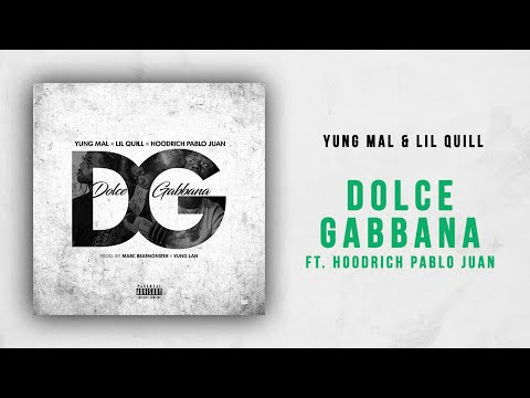 Yung Mal & Lil Quill - Dolce Gabbana Ft. Hoodrich Pablo Juan