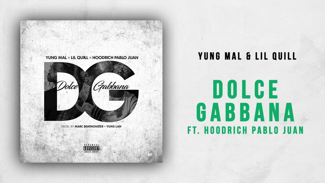 Yung Mal & Lil Quill - Dolce Gabbana Ft  Hoodrich Pablo Juan