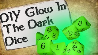 How to Make Your Own Dice Set | Glow In The Dark Dice
