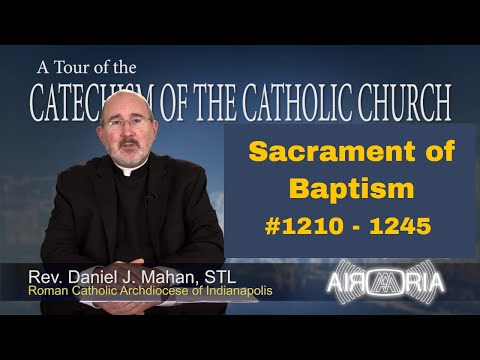 Tour of the Catechism #40 - Sacrament Of Baptism