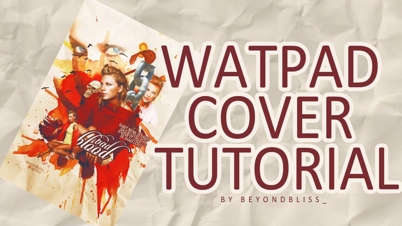 Wattpad Book Cover Tutorial Photo ~ Wattpad cover tutorial youtube
