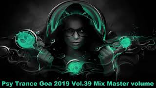 Psy Trance Goa 2019 Vol 39 Mix Master volume