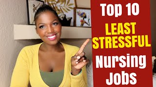 TOP 10 LEAST STRESSFUL NURSING JOBS  🐝Nursing Positions to Consider for Minimal Stress