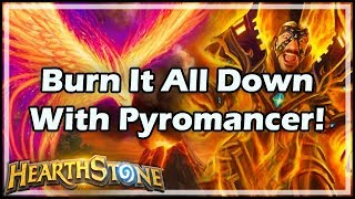 Burn It All Down With Pyromancer! - Witchwood / Hearthstone